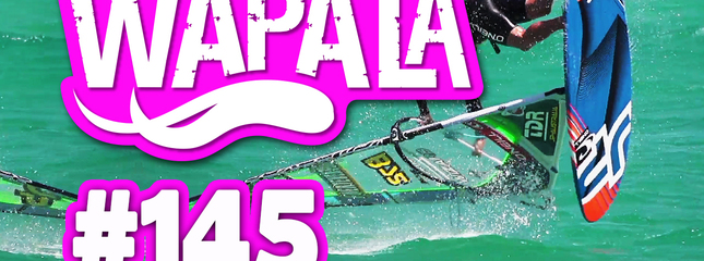 video Wapala Mag #145 | Record Kitesurf traversée de Bruno Sroka | Windsurf PWA Freestyle Fuerteventura